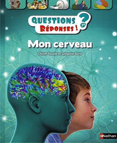 Mon cerveau - Questions/Réponses - doc dès 7 ans (49) par Oliver Houdé