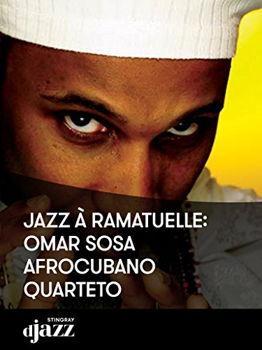 Jazz à Ramatuelle: Omar Sosa AfroCubano Quarteto (Jazz Spanisch)