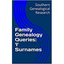 Family Genealogy Queries: 'I' Surnames (English Edition)