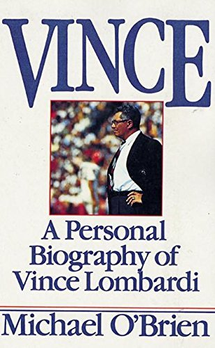 Vince: a Personal Biography of Vince Lombardi by Michael O'Brien (1989-08-06)