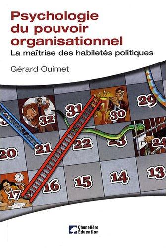 Psychologie du pouvoir organisationnel : La maîtrise des habiletés politiques par Gérard Ouimet