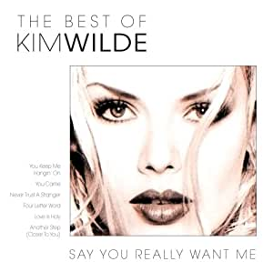 The Best of Kim Wilde: Say You Really Want Me