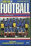 LE LIVRE D'OR DU FOOTBALL 1984. SPECIAL CHAMPIONNAT D'EUROPE....