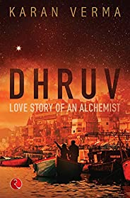 DHRUV: Love Story of an Alchemist