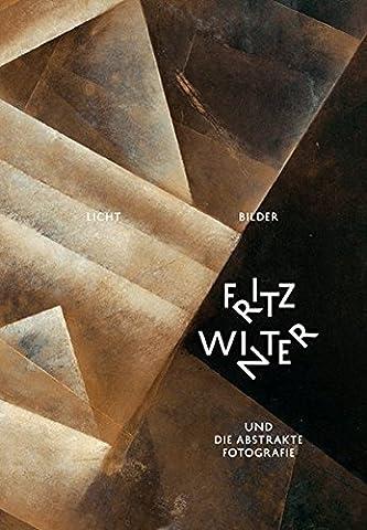 Licht-Bilder – Fritz Winter und die Abstrakte Fotografie: Fritz-Winter-Stiftung / Pinakothek der Moderne