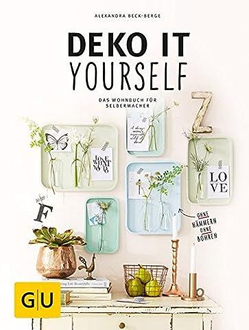 Deko it yourself. Das Wohnbuch für Selbermacher (mit Schnittbogen) (GU