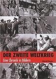 Der Zweite Weltkrieg: Eine Chronik in Bildern - David Boyle
