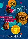 wholidays - der interkulturelle Kalender 2019 - DIN A2 Wandkalender, Monatskalender (Alle Feiertage der Religionen und Kulturen: christlich, orthodox, Buddhismus, Hinduismus, Islam, Judentum)