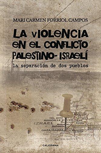 La violencia en el conflicto palestino-israelí: La separación de dos pueblos