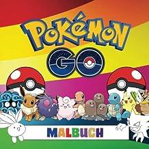 Pokémon Go Malbuch: Pokémon Go malbuch für kinder. Enthält alle pokémon aus dem spiel.