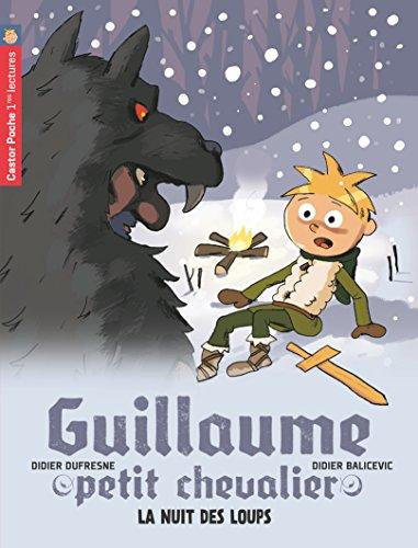 Guillaume, petit chevalier (3) : La Nuit des loups