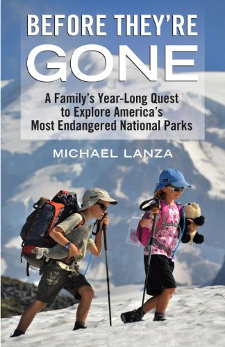Before They're Gone: A Family's Year-Long Quest to Explore America's Most Endangered National Parks (English Edition)