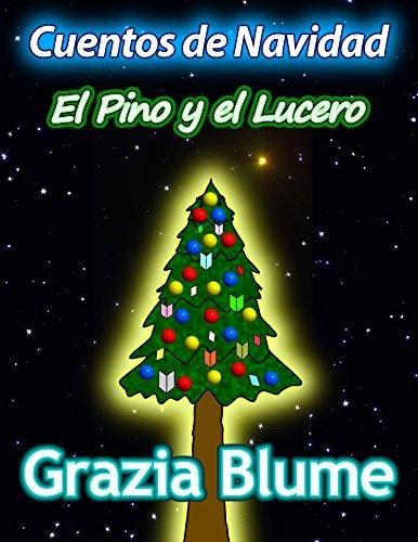 Cuentos de Navidad: El Pino y el Lucero por Grazia  Blume