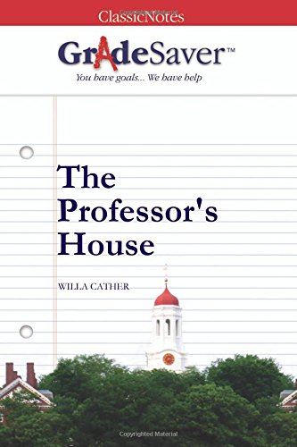 GradeSaver(TM) ClassicNotes: The Professor's House