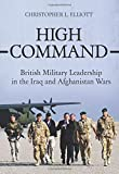 High Command: British Military Leadership in the Iraq and Afghanistan Wars