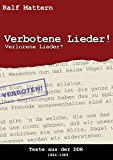 Verbotene Lieder! Verlorene Lieder?: Texte aus der DDR 1984-1989 - Ralf Mattern