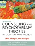 Counseling and Psychotherapy Theories in Context and Practice: Skills, Strategies, and Techniques with Video Resource Center