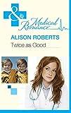 Twice as Good (Mills & Boon Medical) (English Edition)