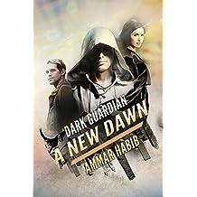 Dark Guaridian: A New Dawn (Dark Guardian Book 2)