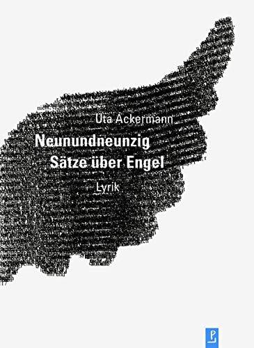 Neunundneunzig Sätze über Engel: Lyrik (Reihe Neue Lyrik)