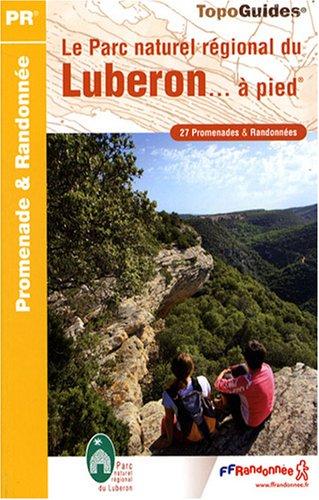 Le Parc naturel régional du Luberon... : A pied