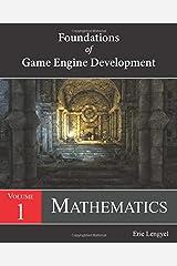 Foundations of Game Engine Development, Volume 1: Mathematics Paperback