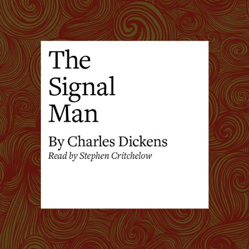 The Signal Man  Audiolibri