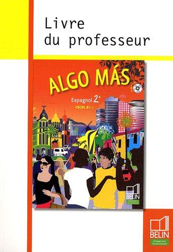 Algo mas Espagnol 2e : CECRL B1.1 Livre du professeur par Elisabeth Mazoyer, Jean-Patrick Mazoyer, Reynald Montaigu