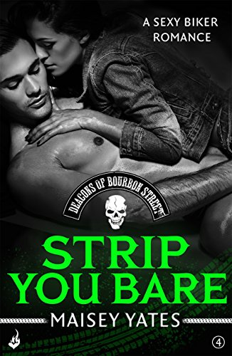 Strip You Bare: Deacons of Bourbon Street 4 (A sexy biker romance)