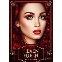 Hexenfluch: Welkende Rose (Hexen-Saga 2)