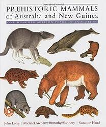 Prehistoric Mammals of Australia and New Guinea: One Hundred Million Years of Evolution