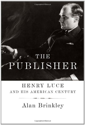 the-publisher-henry-luce-and-his-american-century