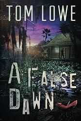 A False Dawn: Mystery/Thriller by Tom Lowe (2012-04-08)