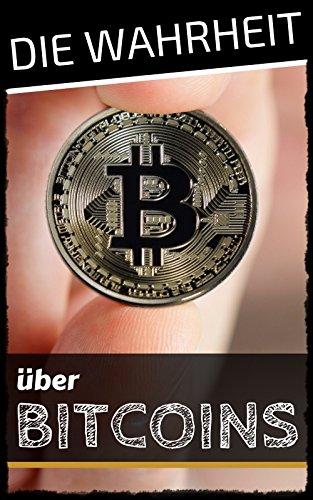 Bitcoin: Die Wahrheit über Bitcoins