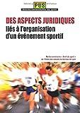 Telecharger Livres Des aspects juridiques lies a l organisation d un evenement sportif (PDF,EPUB,MOBI) gratuits en Francaise