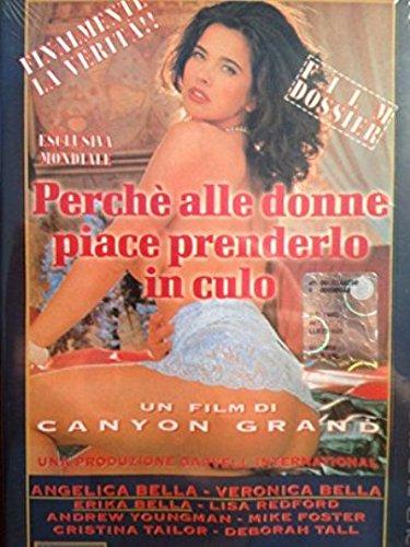 PERCHE' ALLE DONNE PIACE PRENDERLO IN CULO - Angelica Bella Veronica Bella