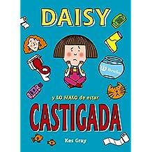 Daisy y lo malo de estar castigada (Castellano - A Partir De 6 Años - Personajes Y Series - Daisy)