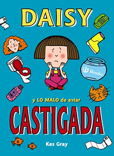 Daisy y lo malo de estar castigada / Daisy and the Trouble with Life