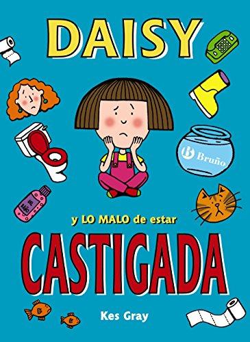 Daisy y lo malo de estar castigada/Daisy and the Trouble with Life