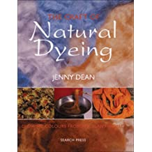 Craft of Natural Dyeing: Glowing Colours from the Plant World