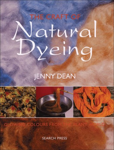 The Craft of Natural Dyeing: Glowing Colours from the Plant World por Jenny Dean