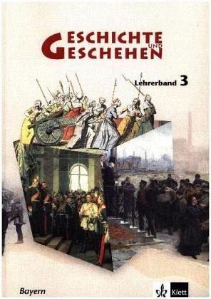 Geschichte und Geschehen 3. Ausgabe Bayern Gymnasium: Lehrerband Klasse 8 (Geschichte und Geschehen. Sekundarstufe I)