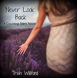 Never Look Back (Counting Stars Book 1) by [Williford, Trish]