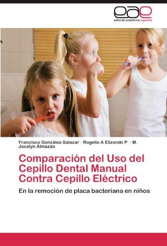Comparacion del USO del Cepillo Dental Manual Contra Cepillo Electrico