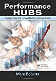 Performance HUBS: Engaging Teams in Focused Continuous Improvement