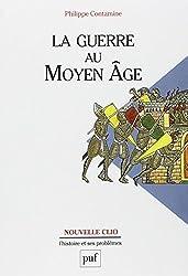 La Guerre au Moyen Age