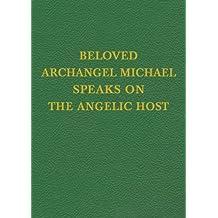 VOL 16 Beloved Archangel Michael Speaks on the Angelic Host (Saint Germain Series) (English Edition)