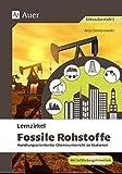Lernzirkel Fossile Rohstoffe: Handlungsorientierter Chemieunterricht an Stationen (8. bis 10. Klasse) (Lernzirkel Chemie)