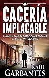 Cacería Implacable: Una novela negra de conspiraciones, crímenes e intriga (serie de suspenso y misterio del detective Nathan Jericho nº 2)