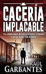 Cacería Implacable: Una novela negra de conspiraciones, crímenes e intriga